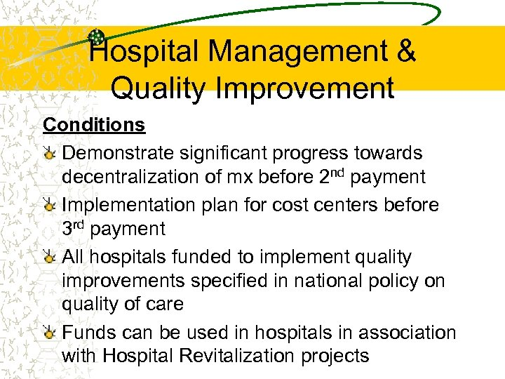 Hospital Management & Quality Improvement Conditions Demonstrate significant progress towards decentralization of mx before