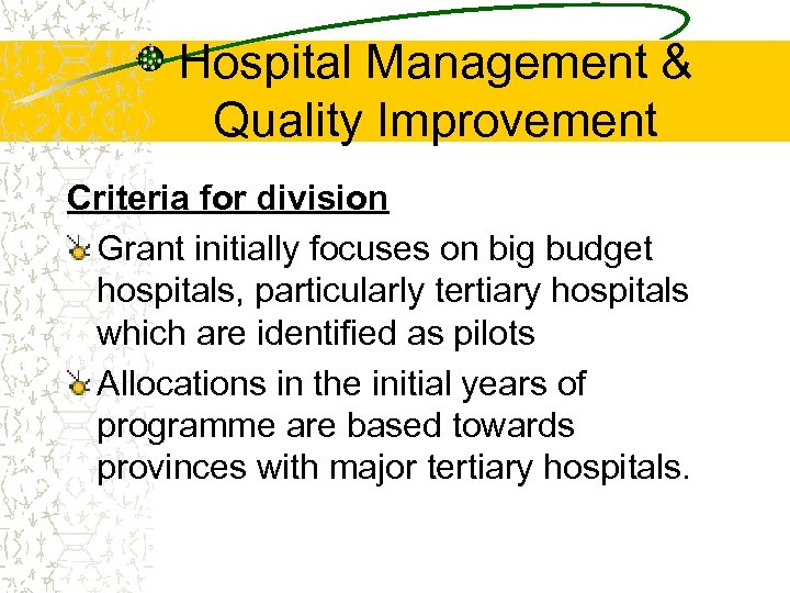 Hospital Management & Quality Improvement Criteria for division Grant initially focuses on big budget