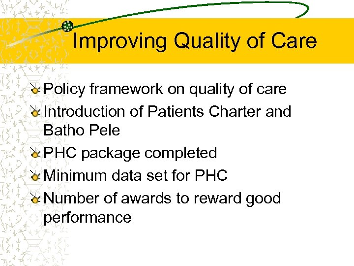Improving Quality of Care Policy framework on quality of care Introduction of Patients Charter
