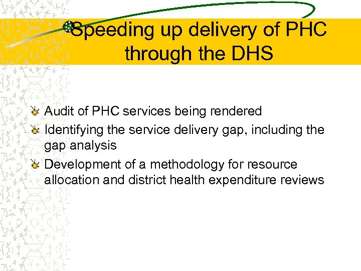 Speeding up delivery of PHC through the DHS Audit of PHC services being rendered