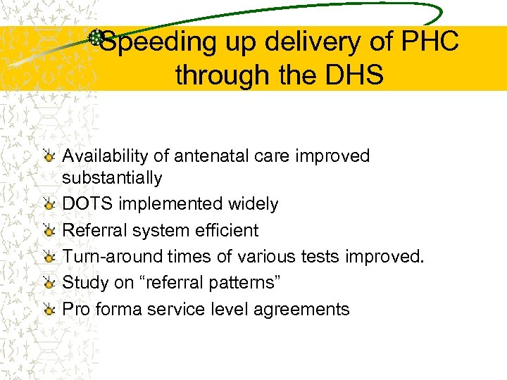 Speeding up delivery of PHC through the DHS Availability of antenatal care improved substantially