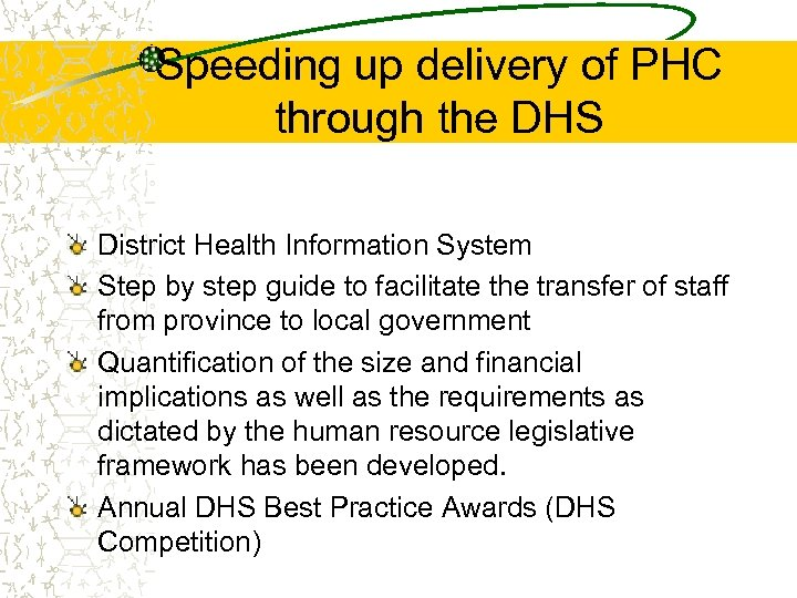 Speeding up delivery of PHC through the DHS District Health Information System Step by