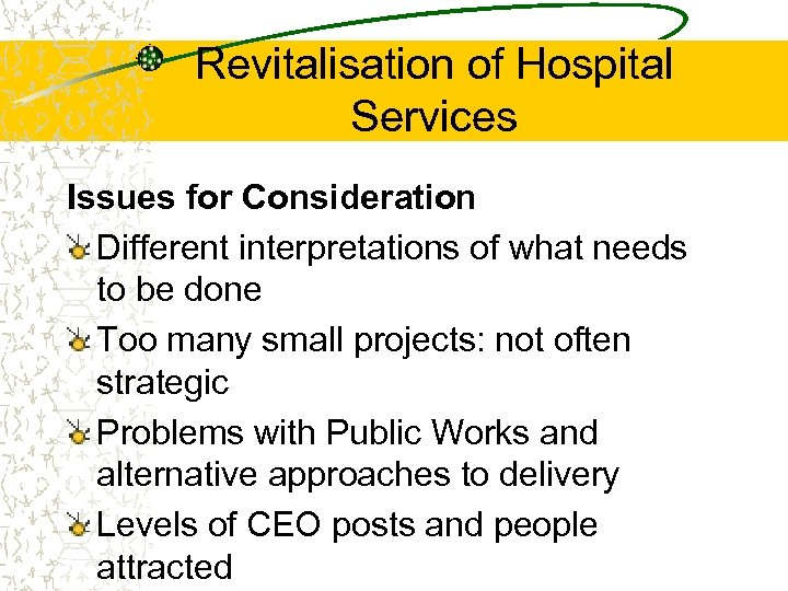 Revitalisation of Hospital Services Issues for Consideration Different interpretations of what needs to be