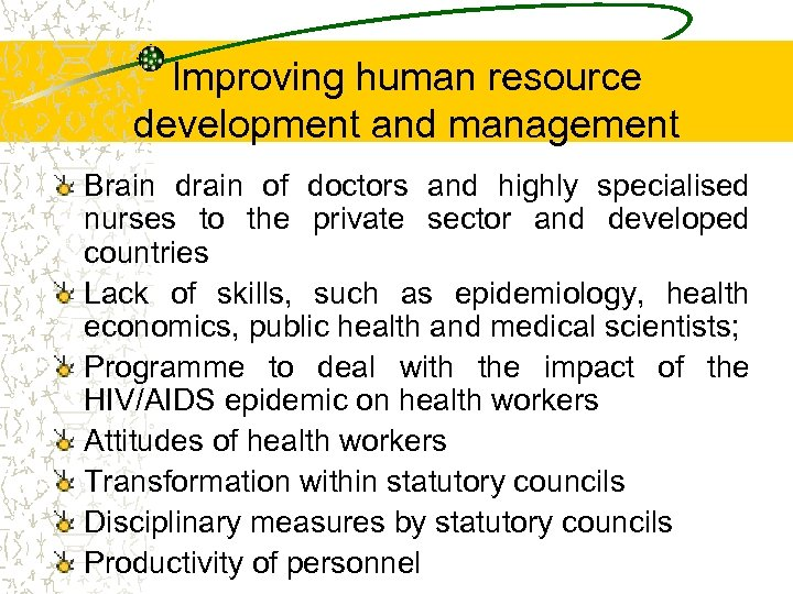 Improving human resource development and management Brain drain of doctors and highly specialised nurses