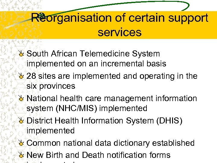 Reorganisation of certain support services South African Telemedicine System implemented on an incremental basis