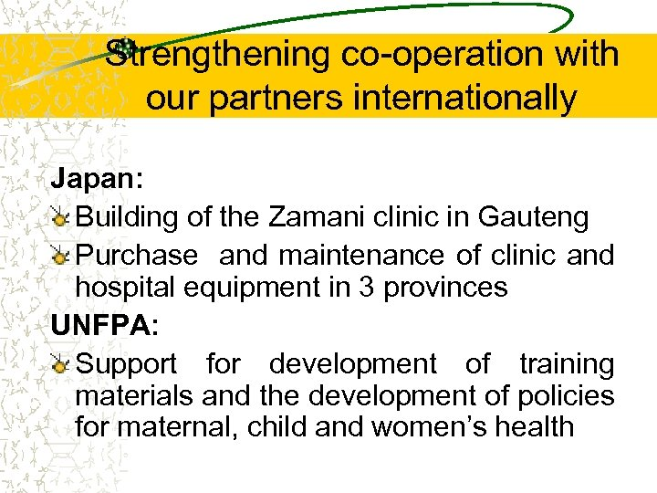 Strengthening co-operation with our partners internationally Japan: Building of the Zamani clinic in Gauteng