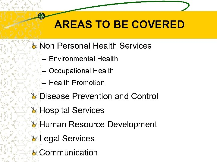 AREAS TO BE COVERED Non Personal Health Services – Environmental Health – Occupational Health