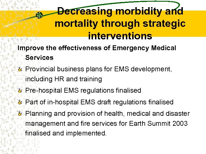 Decreasing morbidity and mortality through strategic interventions Improve the effectiveness of Emergency Medical Services