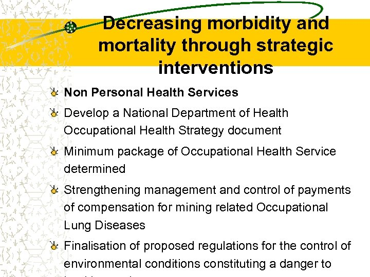 Decreasing morbidity and mortality through strategic interventions Non Personal Health Services Develop a National