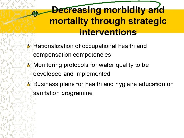 Decreasing morbidity and mortality through strategic interventions Rationalization of occupational health and compensation competencies
