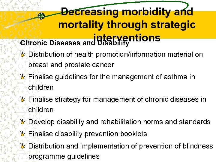 Decreasing morbidity and mortality through strategic interventions Chronic Diseases and Disability Distribution of health