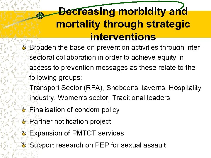 Decreasing morbidity and mortality through strategic interventions Broaden the base on prevention activities through