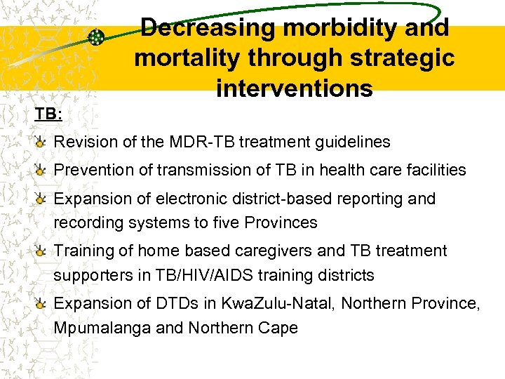 Decreasing morbidity and mortality through strategic interventions TB: Revision of the MDR-TB treatment guidelines