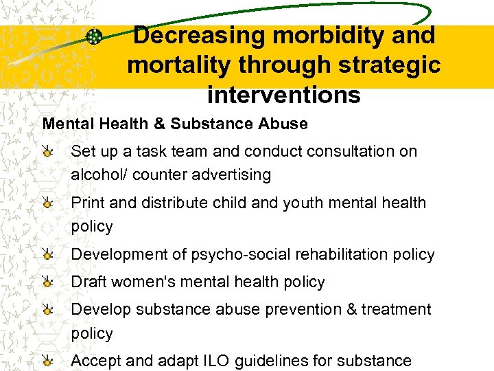 Decreasing morbidity and mortality through strategic interventions Mental Health & Substance Abuse Set up
