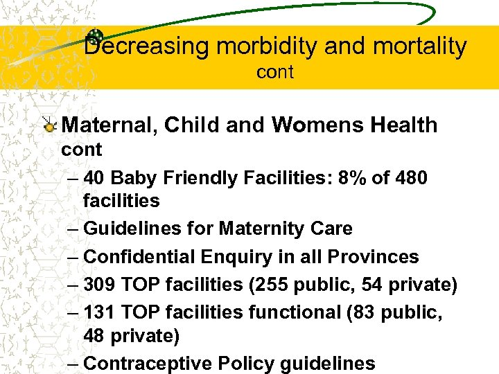 Decreasing morbidity and mortality cont Maternal, Child and Womens Health cont – 40 Baby