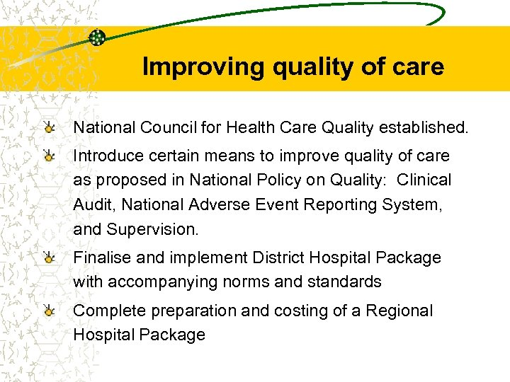 Improving quality of care National Council for Health Care Quality established. Introduce certain means