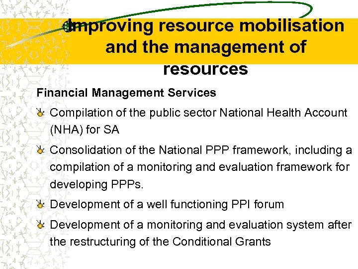 Improving resource mobilisation and the management of resources Financial Management Services Compilation of the