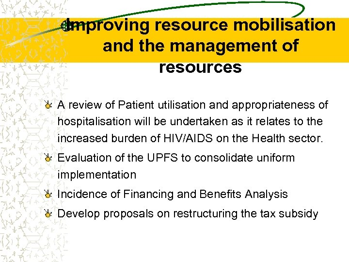 Improving resource mobilisation and the management of resources A review of Patient utilisation and