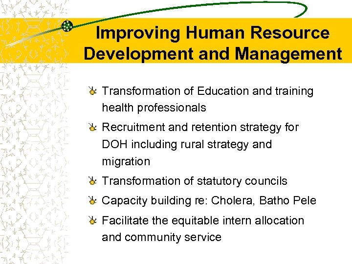 Improving Human Resource Development and Management Transformation of Education and training health professionals Recruitment