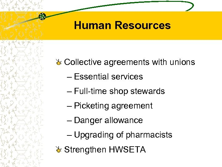Human Resources Collective agreements with unions – Essential services – Full-time shop stewards –