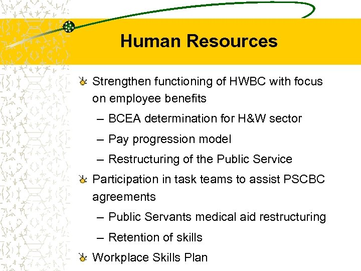 Human Resources Strengthen functioning of HWBC with focus on employee benefits – BCEA determination