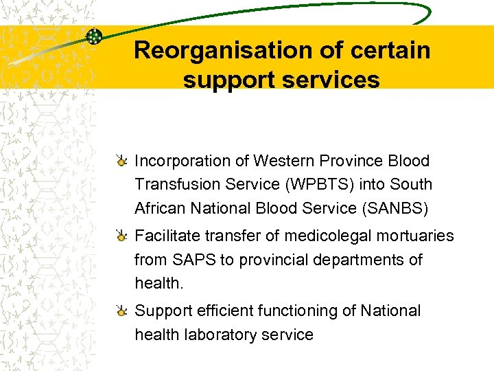 Reorganisation of certain support services Incorporation of Western Province Blood Transfusion Service (WPBTS) into