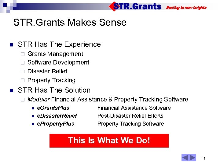 Scaling to new heights STR. Grants Makes Sense n STR Has The Experience Grants