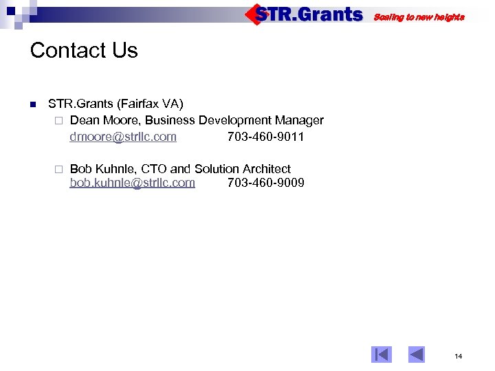 Scaling to new heights Contact Us n STR. Grants (Fairfax VA) ¨ Dean Moore,