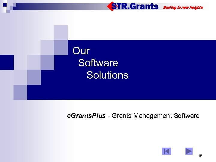 Scaling to new heights Our Software Solutions e. Grants. Plus - Grants Management Software