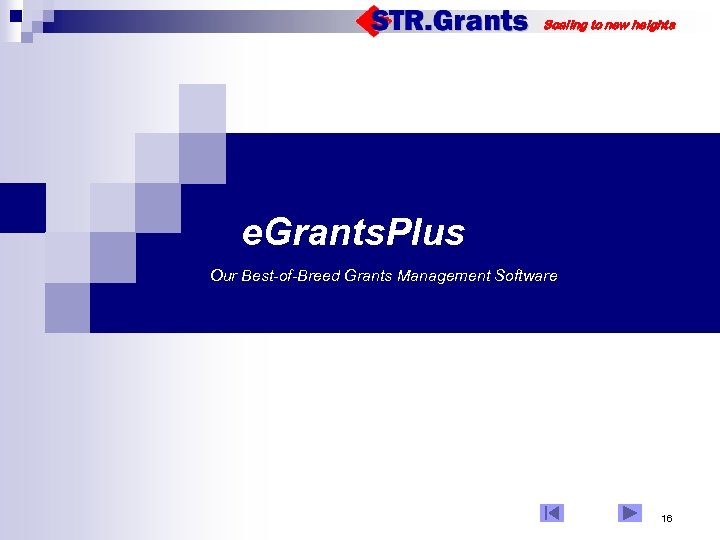 Scaling to new heights e. Grants. Plus Our Best-of-Breed Grants Management Software 16