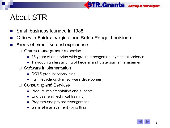 Scaling to new heights About STR n n n Small business founded in 1985