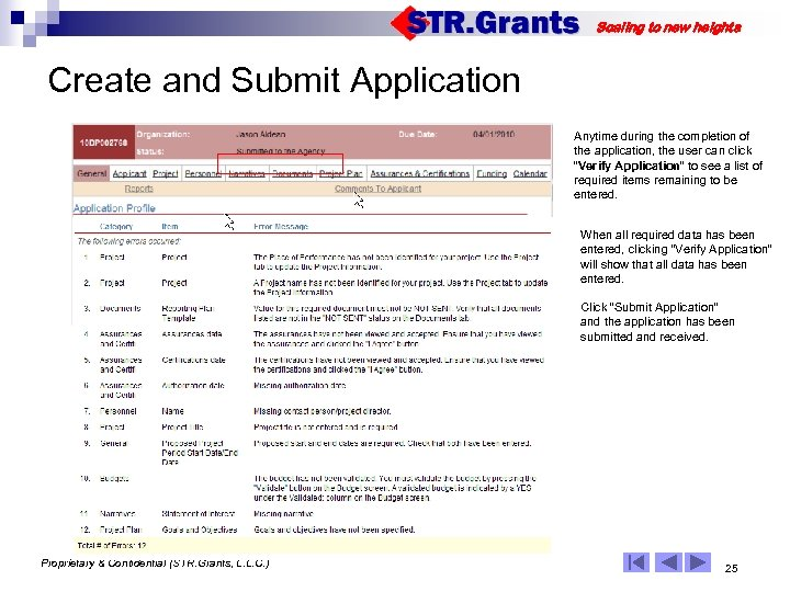 Scaling to new heights Create and Submit Application Anytime during the completion of the