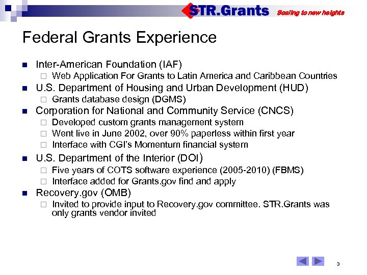 Scaling to new heights Federal Grants Experience n Inter-American Foundation (IAF) ¨ n U.