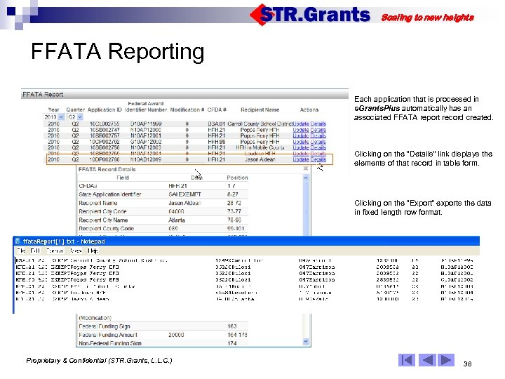 Scaling to new heights FFATA Reporting Each application that is processed in e. Grants.