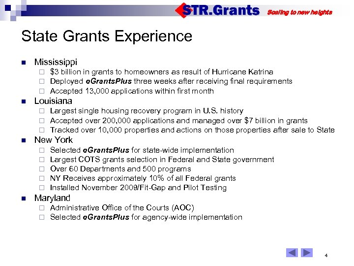 Scaling to new heights State Grants Experience n Mississippi ¨ ¨ ¨ n Louisiana