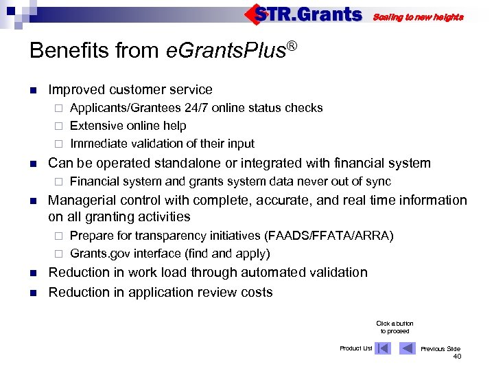 Scaling to new heights Benefits from e. Grants. Plus® n Improved customer service Applicants/Grantees