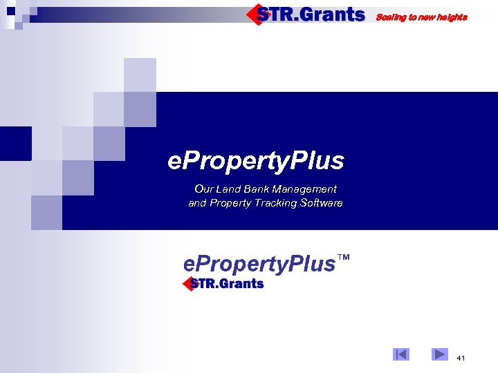 Scaling to new heights e. Property. Plus Our Land Bank Management and Property Tracking