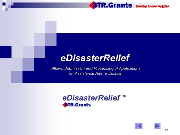 Scaling to new heights e. Disaster. Relief Allows Submission and Processing of Applications for