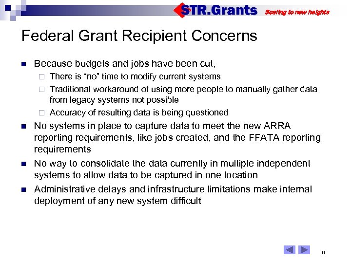 Scaling to new heights Federal Grant Recipient Concerns n Because budgets and jobs have
