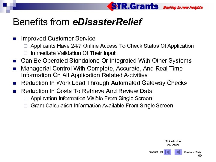 Scaling to new heights Benefits from e. Disaster. Relief n Improved Customer Service Applicants