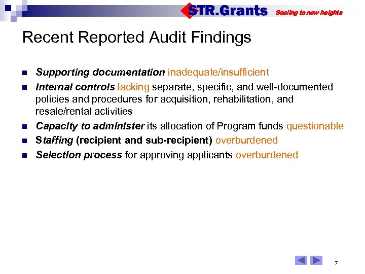 Scaling to new heights Recent Reported Audit Findings n n n Supporting documentation inadequate/insufficient