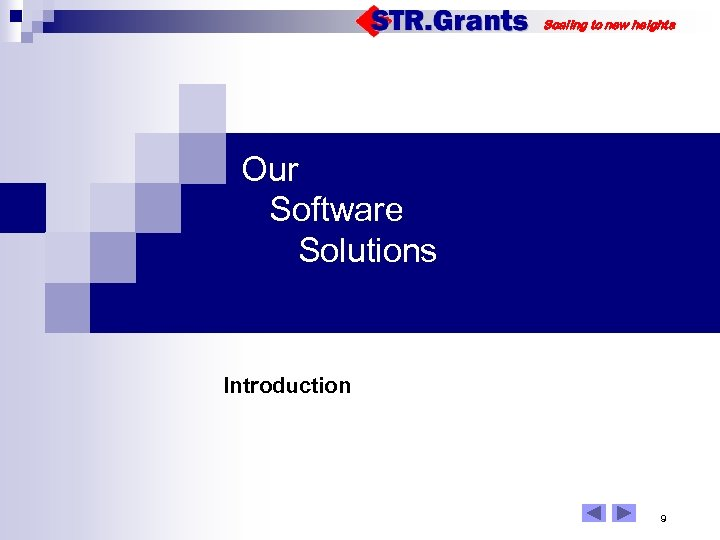 Scaling to new heights Our Software Solutions Introduction 9