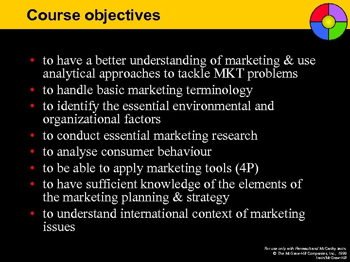 Course objectives • to have a better understanding of marketing & use analytical approaches