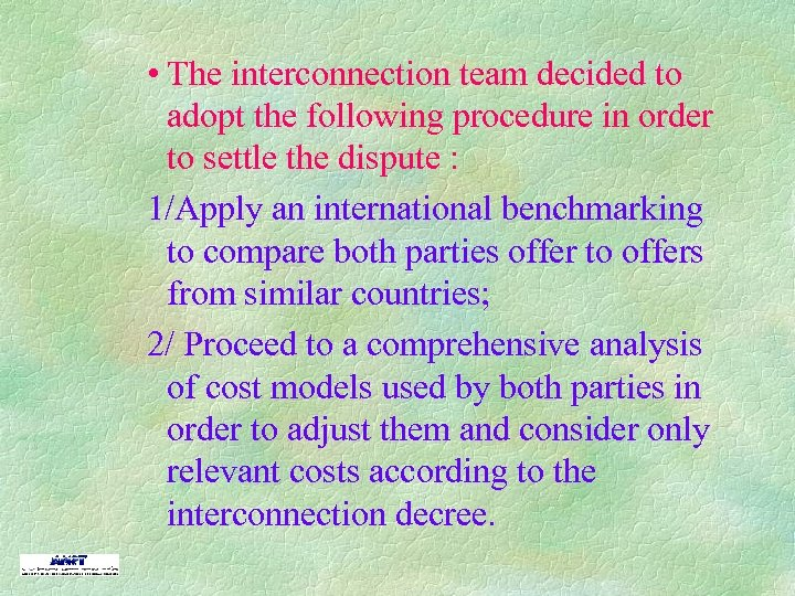 • The interconnection team decided to adopt the following procedure in order to