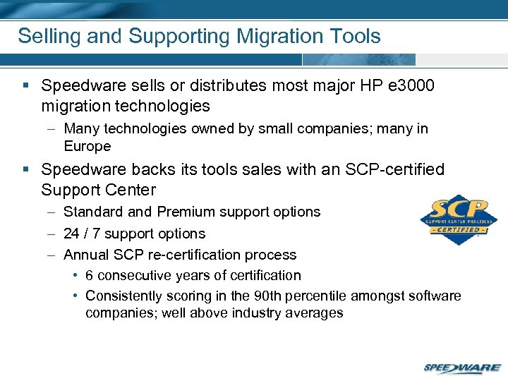 Selling and Supporting Migration Tools § Speedware sells or distributes most major HP e