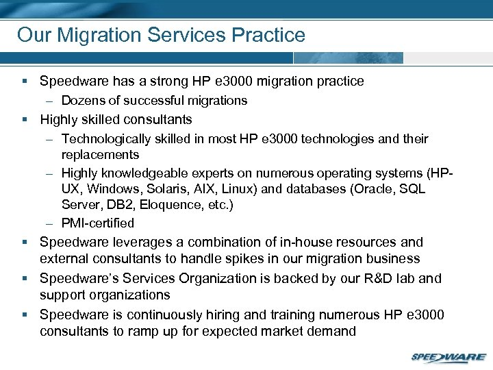 Our Migration Services Practice § Speedware has a strong HP e 3000 migration practice