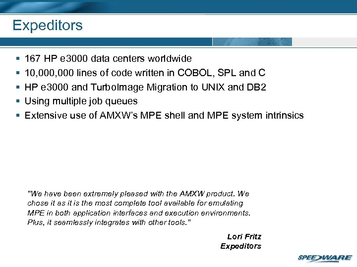 Expeditors § § § 167 HP e 3000 data centers worldwide 10, 000 lines