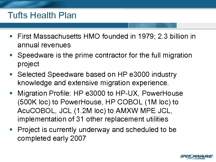 Tufts Health Plan § First Massachusetts HMO founded in 1979; 2. 3 billion in