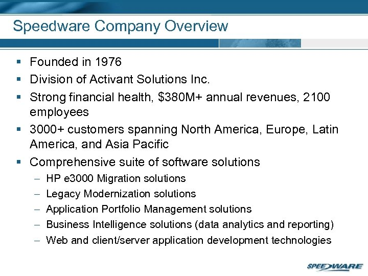Speedware Company Overview § Founded in 1976 § Division of Activant Solutions Inc. §