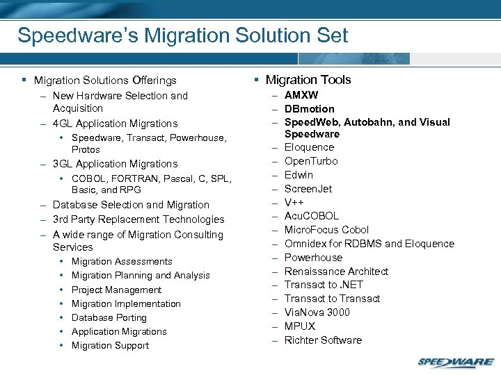 Speedware's Migration Solution Set § Migration Solutions Offerings – New Hardware Selection and Acquisition